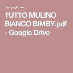 TUTTO MULINO BIANCO BIMBY.pdf - Google Drive