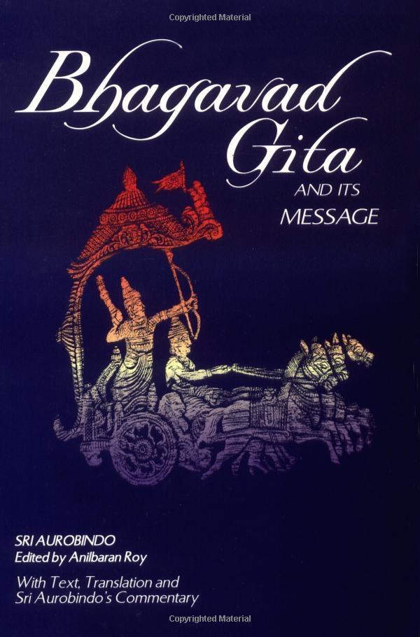 Amazon.com: Bhagavad Gita and Its Message (9780941524780): Sri Aurobindo, Anil Baran Roy: Books