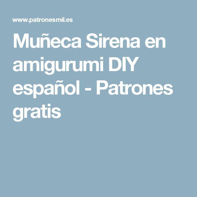 Muñeca Sirena en amigurumi DIY español - Patrones gratis