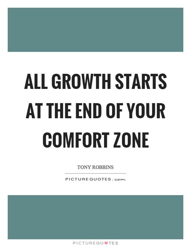 All Growth Starts At The End Of Your Comfort Zone Picture Quotes