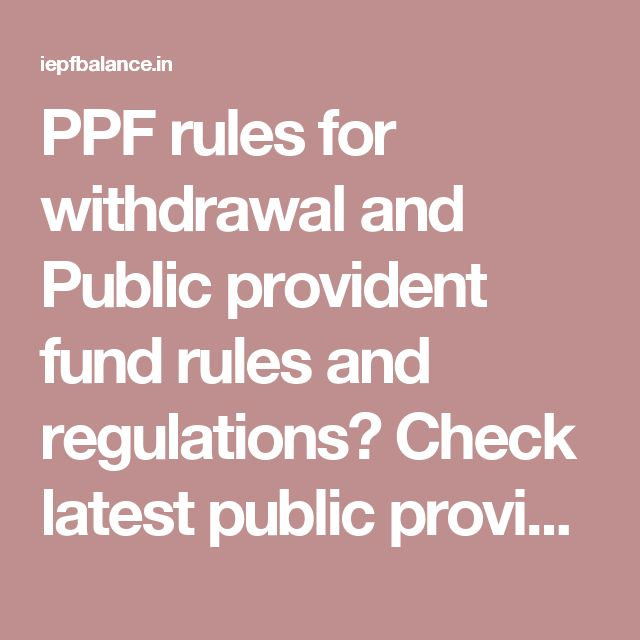 PPF rules for withdrawal and Public provident fund rules and regulations? Check latest public provident fund withdrawal rules and interest rate! conjointly grasp PPF interest rate.