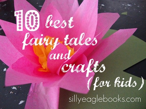 Silly Eagle Books: 10 best fairy tale books and crafts for kids