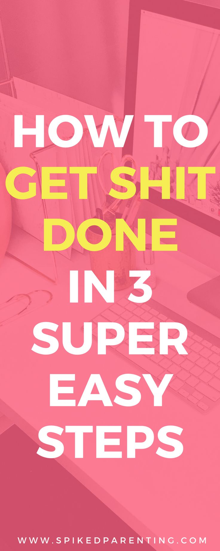 Are you sick of your to-do list ruling your life? Click through to learn how to trim down your to-do list, set up some sexy systems, and start getting shit done in just 3 incredibly simple steps! The Get Shit Done Challenge | SpikedParenting #systems #timemanagement #mompreneur #bossmom