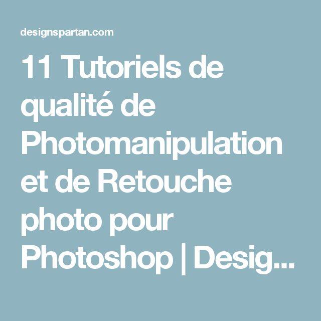 11 Tutoriels de qualité de Photomanipulation et de Retouche photo pour Photoshop | Design Spartan : Art digital, digital painting, webdesign, ressources, tutoriels, inspiration
