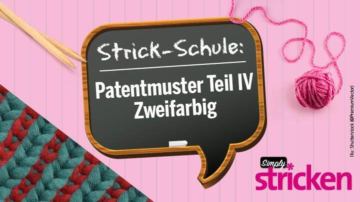 Simply Kreativ Strick-Schule: Patentmuster Teil IV – zweifarbig