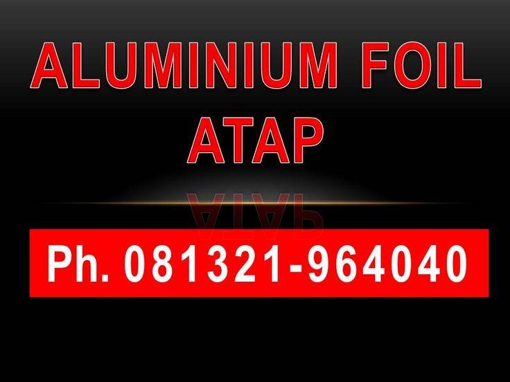 Ph.081321-964040 Harga Aluminium Foil Atap, Jual Aluminium Foil Atap