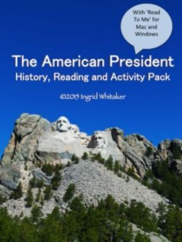 The Presidential Election : In The American President students learn about how our president is elected, the three branches of government, the job of the president and the special day set aside to honor our presidents. Use all of the informational texts, or just one or two.