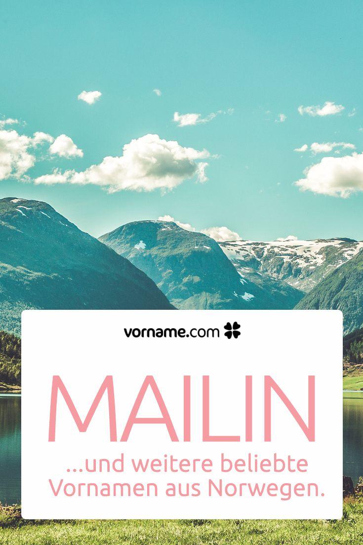 Dir gefällt der Name Mailin? Hier findest Du weitere wunderschöne Vornamen für Mädchen und Jungen, die in Norwegen beliebt sind.