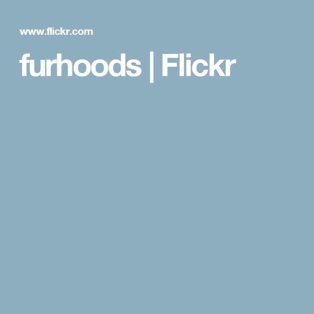 furhoods   Flickr