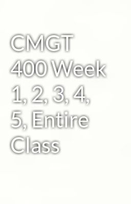 Cmgt 400 complete class