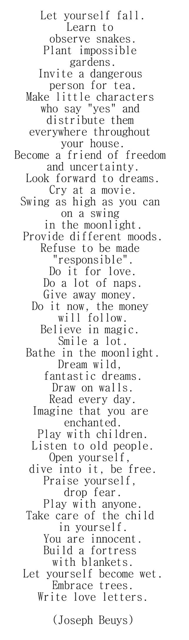 Life according to Joseph Beuys - loving all of it, except the part about snakes! Jeepers creepers!!