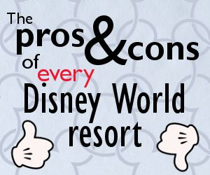 The pros and cons of every Disney World resort - Who is best suited to stay at each + tips