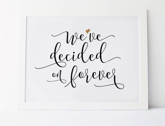 Weve Decided On Forever Wedding Quotes Wedding Quote Sign Etsy In 2020 Wedding Quote Signs Wedding Quote Love Quotes For Wedding