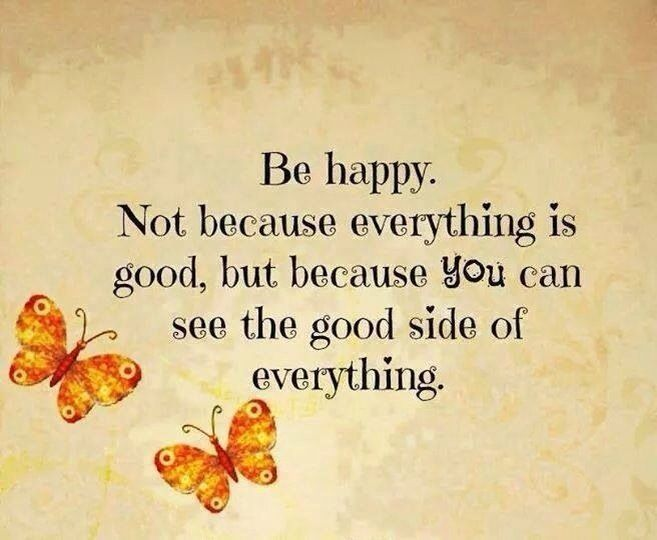 be happy not because everything is good but because i can see the good - Αναζήτηση Google