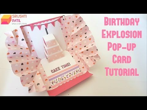 Explosion pop up card - Birthday Theme by Srushti Patil - YouTube