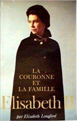 La couronne et la famille. Elisabeth II.: E. Longford: Books - Amazon.ca