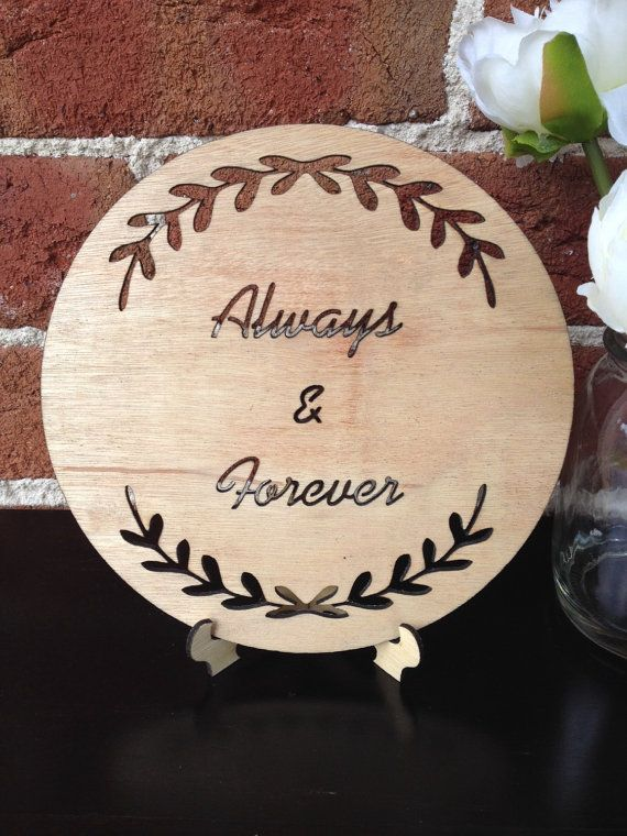 The cut out ALWAYS AND FOREVER timber plaque with wreath is created and designed by Katrina Louise Designs for Engagements, Weddings, gifts and decorations.