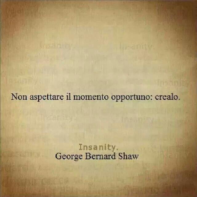 #momentogiusto #citazioni #quotes No esperes el momento oportuno, créalo.