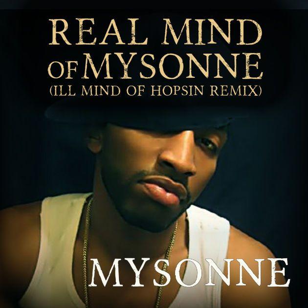 Real Mind of Mysonne (Ill Mind of Hopsin Remix) - Single by Mysonne on Apple Music