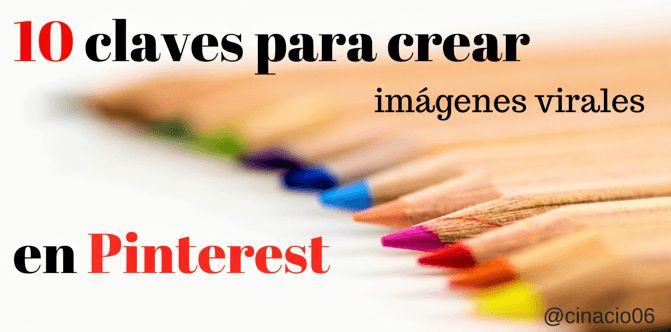 Aprende buenas maneras de cómo crear imágenes virales en Pinterest bonitas y graciosas o pines personalizados, para organizar y viralizar mejor tus tableros....