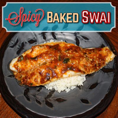 Emilycanbake spicy baked swai emilycanbake my recipes for How to bake swai fish in foil