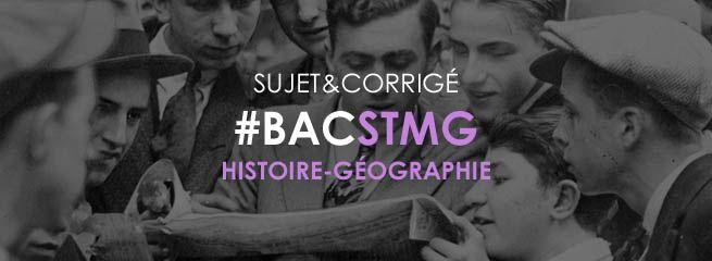 Obtenez gratuitement le sujet et le corrigé de l'épreuve d'Histoire-Géographie du Bac STMG 2016 pour savoir si vous avez réussi !