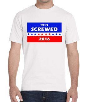 Presidental Election We're SCREWED 2016 POTUS Political System democrat republican political humor funny by WildHeartPrinting on Etsy