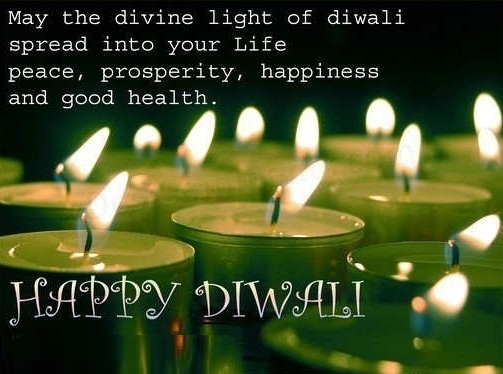""""""" May this divine light of Diwali spread into your life peace, prosperity, happiness and good health.HAPPY DIWALI ! """" ~ Author Unknown http://excellentquotations.com/quote-by-id?qid=61075 http://excellentquotations.com/quotes-by-authors?at=Author-Unknown"""