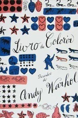 """O """"Livro de Colorir"""" tem 12 desenhos feitos pelo Andy Warhol.   15 livros de colorir para quem não quer pintar só flores e jardins"""