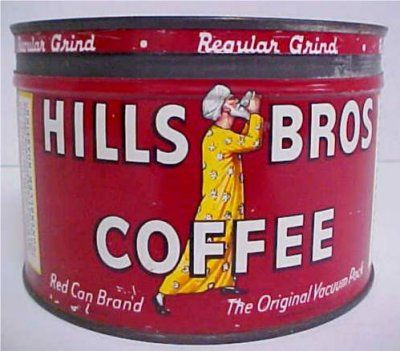 Hill Bros. Coffee. Many things came in cans but often they were more expensive than other packaging. My uncle used one to catch some water when he was fixing Mrs. Folger's (owned a coffee company) and he looked down and saw he was using a Hills Brother's can in Mrs. Folger's house!