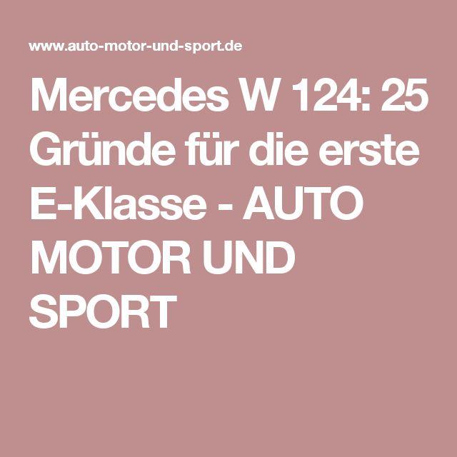 Mercedes W 124: 25 Gründe für die erste E-Klasse - AUTO MOTOR UND SPORT