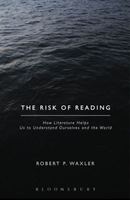 In The Risk of Reading: How Literature Helps Us to Understand Ourselves and the World, Boston College alumnus Robert Waxler contends that deep and close readings of literature can help people understand themselves and the world around them.