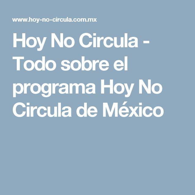 Hoy No Circula - Todo sobre el programa Hoy No Circula de México
