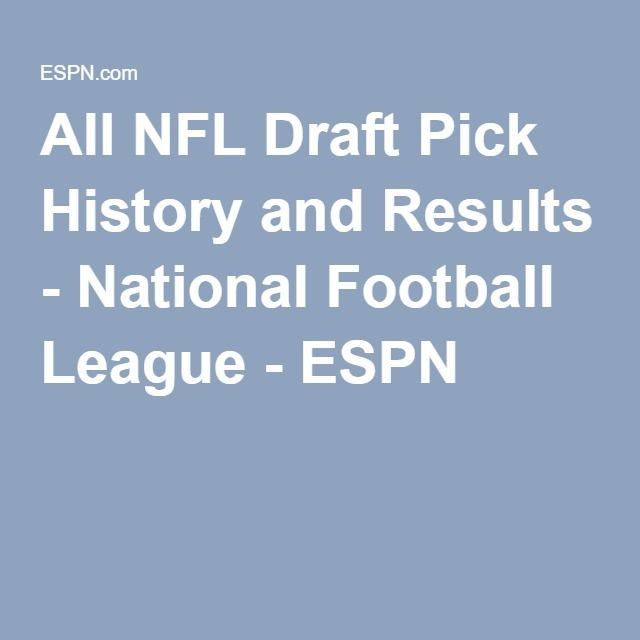 All NFL Draft Pick History and Results - National Football League - ESPN http://pinterest.com/nfldraftday/