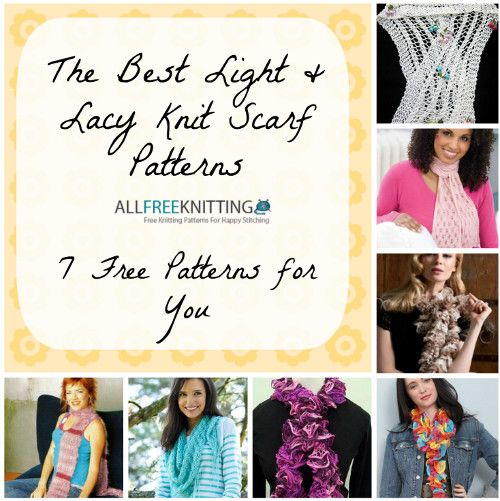 Discover the best light and lacy scarf knitting patterns in this selection of projects