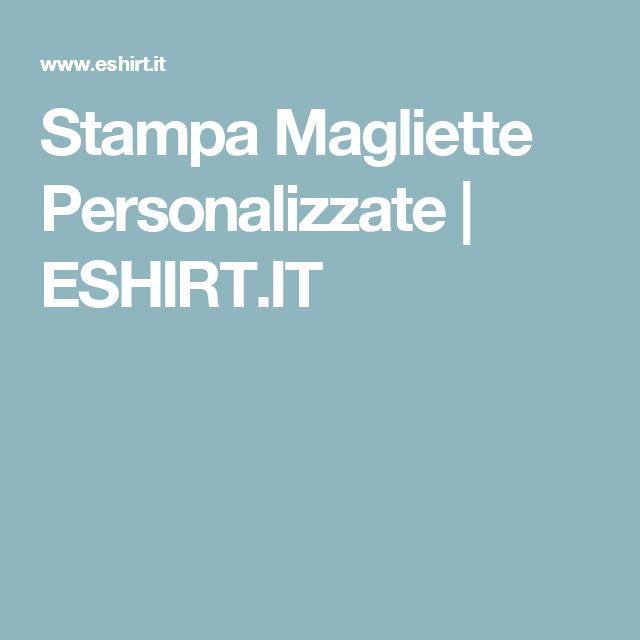 Stampa Magliette Personalizzate | ESHIRT.IT
