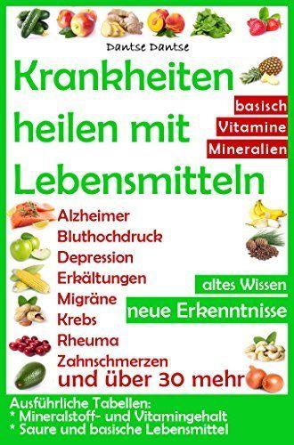 Krankheiten heilen mit Lebensmitteln. Altes Wissen - neue Erkenntnisse. Das Handbuch für ganzheitliche, natürliche Gesundheit: Alzheimer, Bluthochdruck, Depression, Migräne, Krebs und über 30 mehr! von Dantse Dantse, http://www.amazon.de/dp/B00TU2CGJM/ref=cm_sw_r_pi_dp_Rjqovb1GCQP5Q