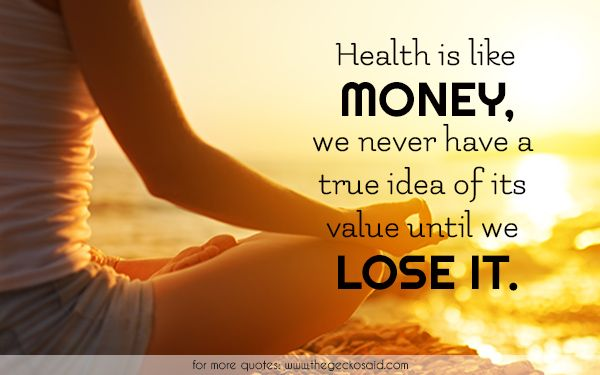 Health is like money, we never have a true idea of its value until we lose it.  #health #idea #like #lose #money #quotes #true #value