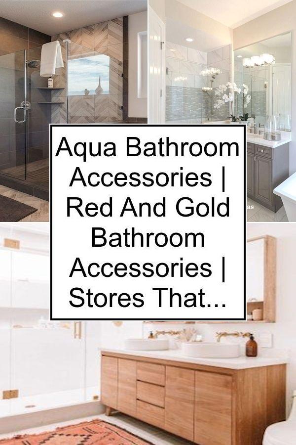 Aqua Bathroom Accessories Red And Gold Bathroom Accessories Stores That Sell Bathroom Ac In 2020 Bathroom Decor Gold Bathroom Accessories Aqua Bathroom Accessories