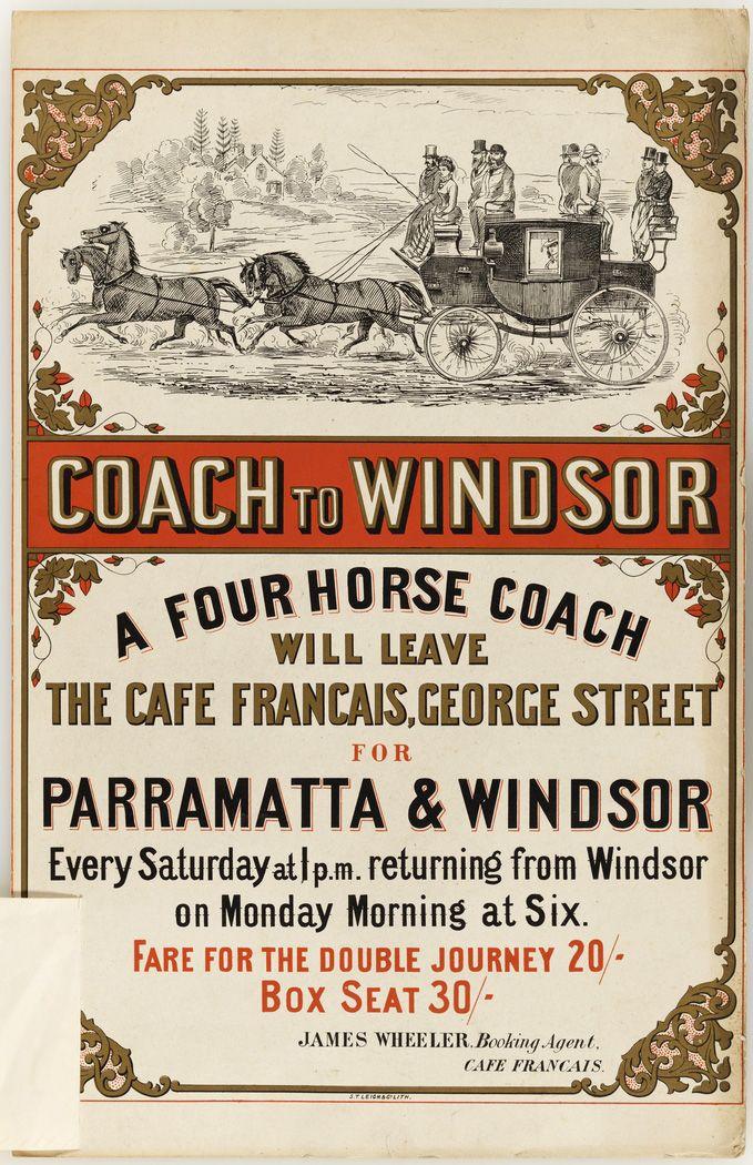 Coach to Windsor.  A four-horse coach to Parramatta and Windsor, NSW c1870 (Poster) v@e