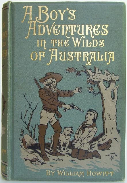 A Boy's Adventures in the Wilds of Australia... William Howitt   1872