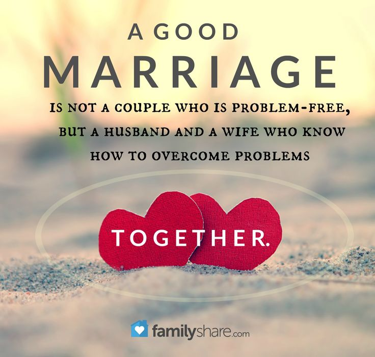 """""""A good marriage is not a couple who is problem-free, but a husband and a wife who know how to overcome problems together."""""""