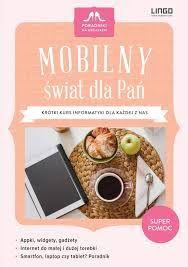 Mobilny świat dla Pań. Krótki kurs informatyki dla każdej z nas  #book #bookslove #ksiazki