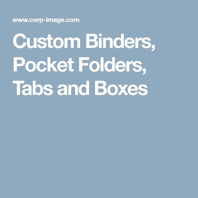 Custom Binders, Pocket Folders, Tabs and Boxes