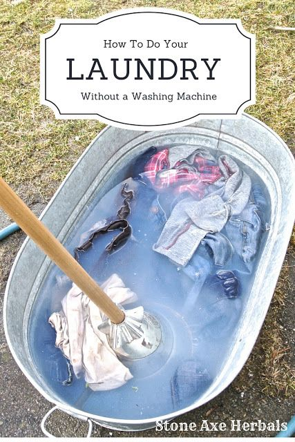 Stone Axe Herbals: How To Do Laundry Without a Washing Machine