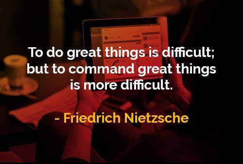 Kata-kata Bijak Friedrich Nietzsche: Melakukan Dan Memerintah Hal-hal Besar