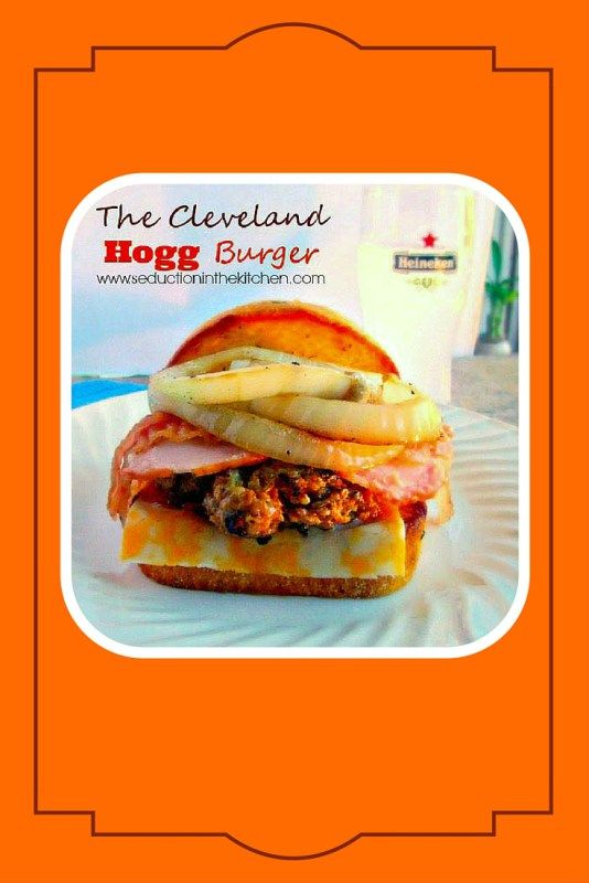 The Cleveland Hogg Burger | Seduction in the Kitchen