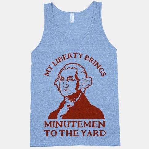 My liberty brings minute to the yard, my gorilla warfare is better than yours I could teach you, but I'd have to charge. Show your love of American history and Milkshakes with this funny George... | Beautiful Designs on Graphic Tees, Tanks and Long Sleeve Shirts with New Items Every Day. Satisfaction Guaranteed. Easy Returns.