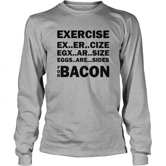 Exercise For Bacon TShirt_001