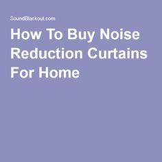 How To Buy Noise Reduction Curtains For Home